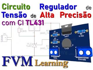 Circuito Regulador de Tensão de Alta Precisão com CI TL431 + PCI