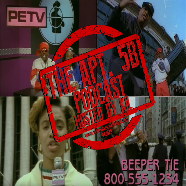 Apt. 5B Podcast Hosted by Kil: Hip Hop's Dopest and Wackest Videos