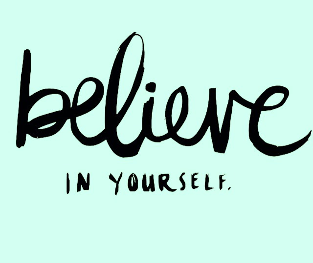 Believe that you can do it