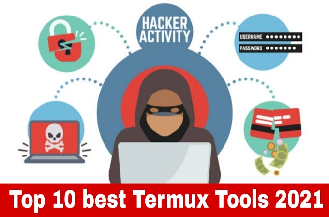 Top 10 Best Tools For Termux 2021