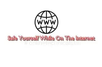 Internet world how to safe yourself while on the internet| Online tips and tricks