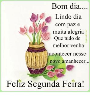 Bom Dia Feliz Semana Bom Dia Segunda Feira.