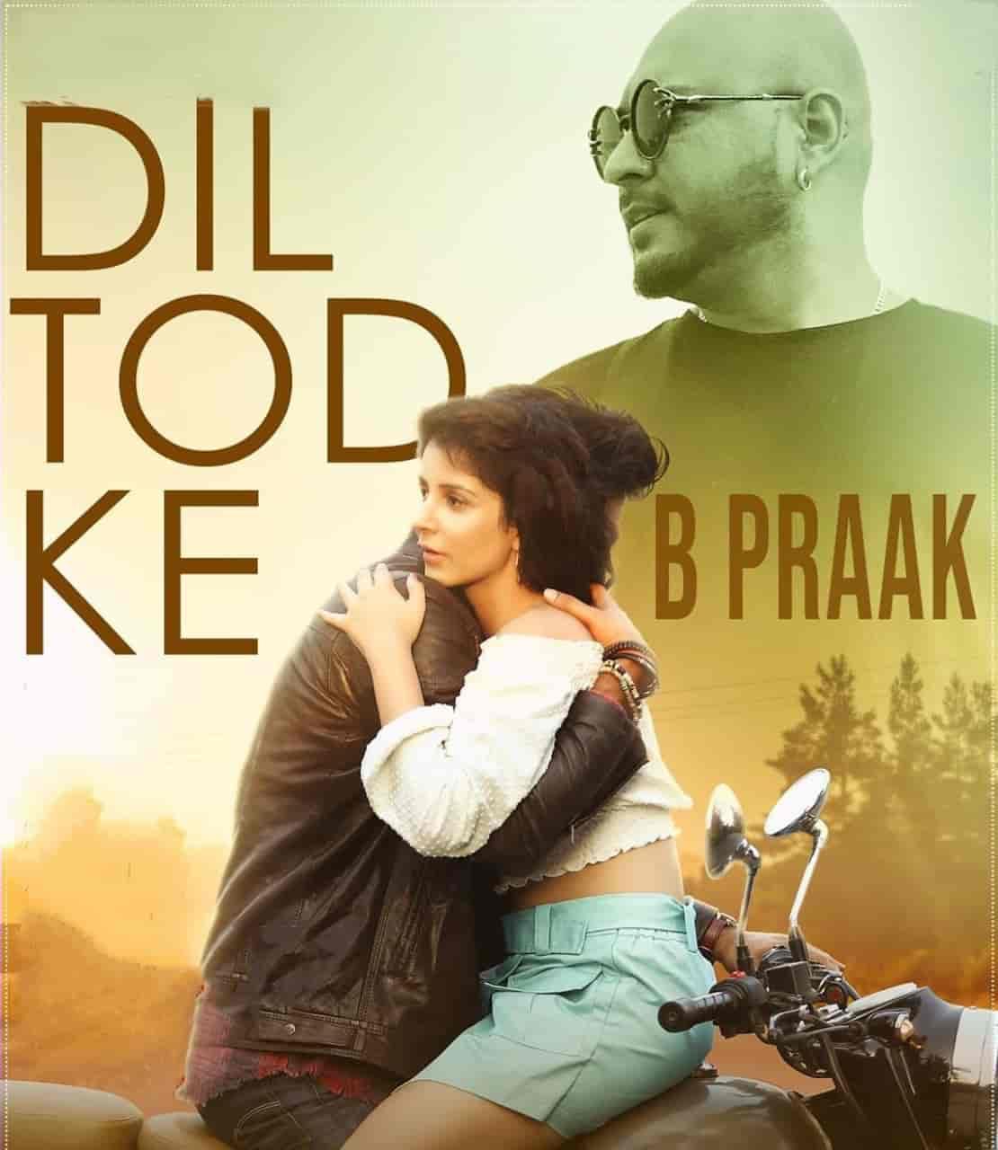 Dil Tod Ke Hindi Song Image By B Praak