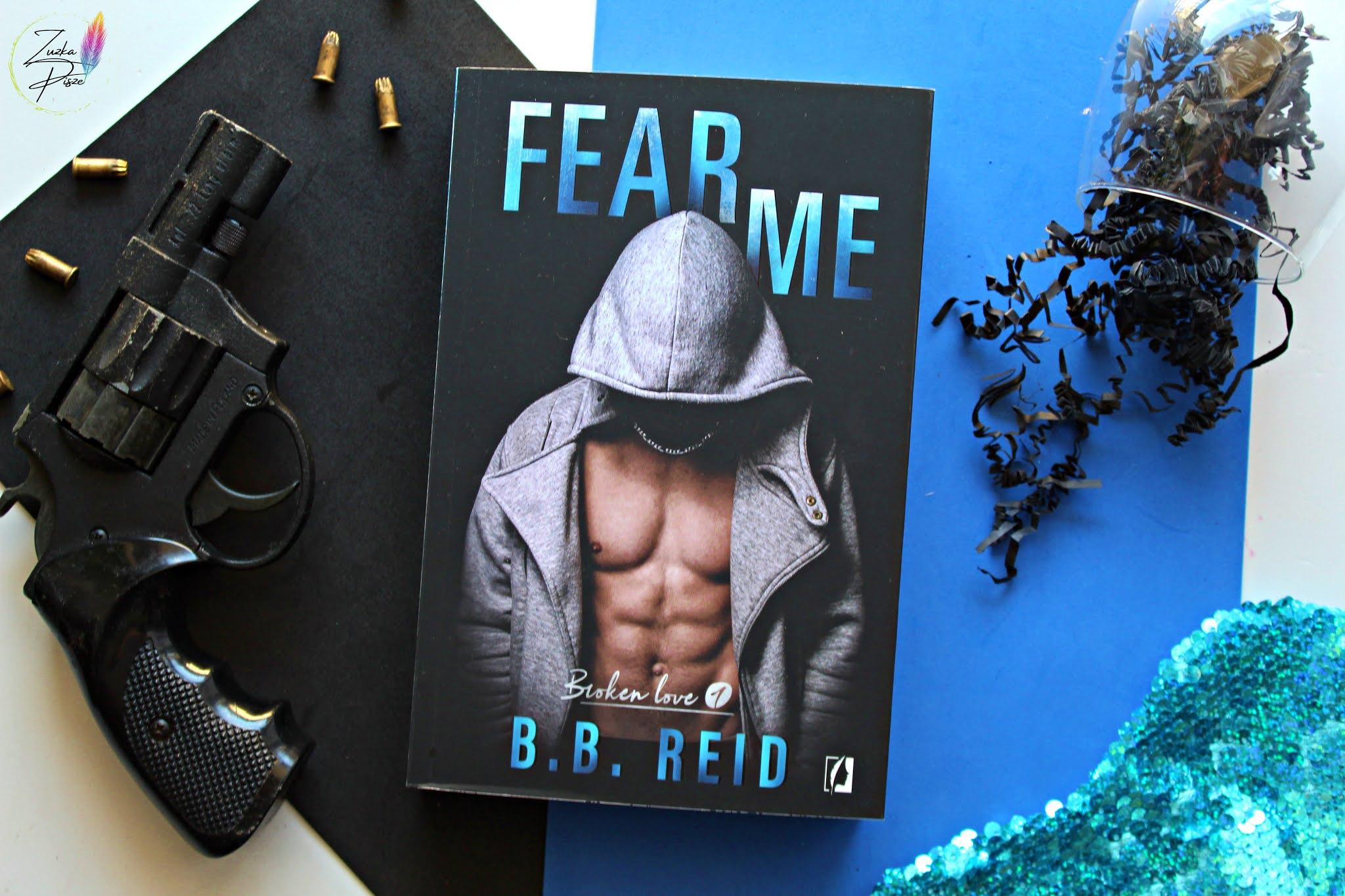 """B. B. Reid """"Fear Me"""" - recenzja książki"""