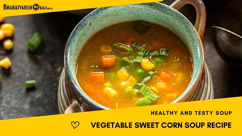 vegetable sweet corn soup recipe