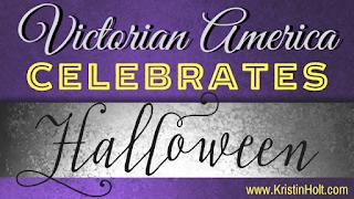 Kristin Holt | Victorian America Celebrates Halloween