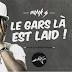 """La nouvelle tuerie musicale du kamer """"Le gars là est laid"""" de Mink's (Audio)"""