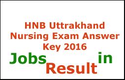 HNB Uttrakhand Nursing Exam Answer Key 2016