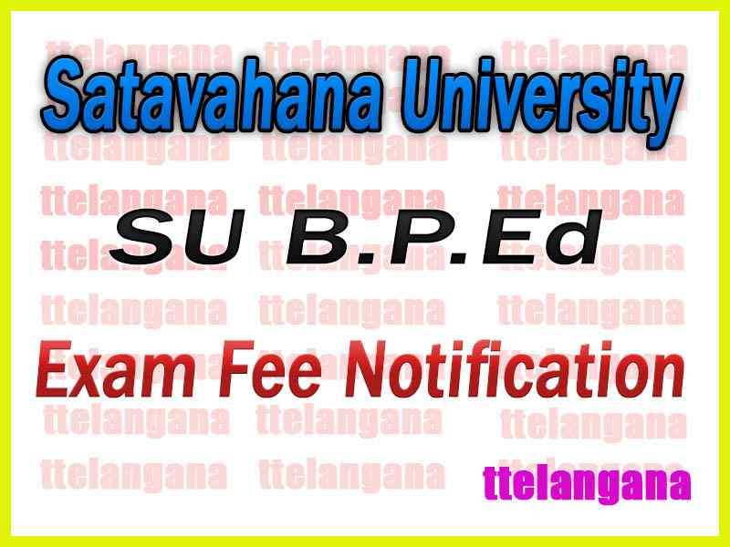 Satavahana University B P Ed Exam Fee Notification