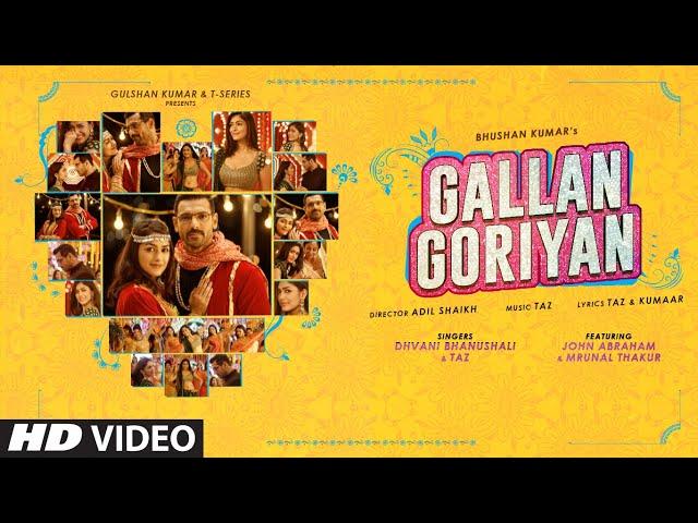 Gallan Goriyan Lyrics - John Abraham, Mrunal Thakur  Dhvani Bhanushali