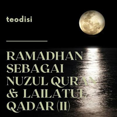 Ramadhan sebagai Nuzulul Quran dan Lailatul Qadar Bagian 2