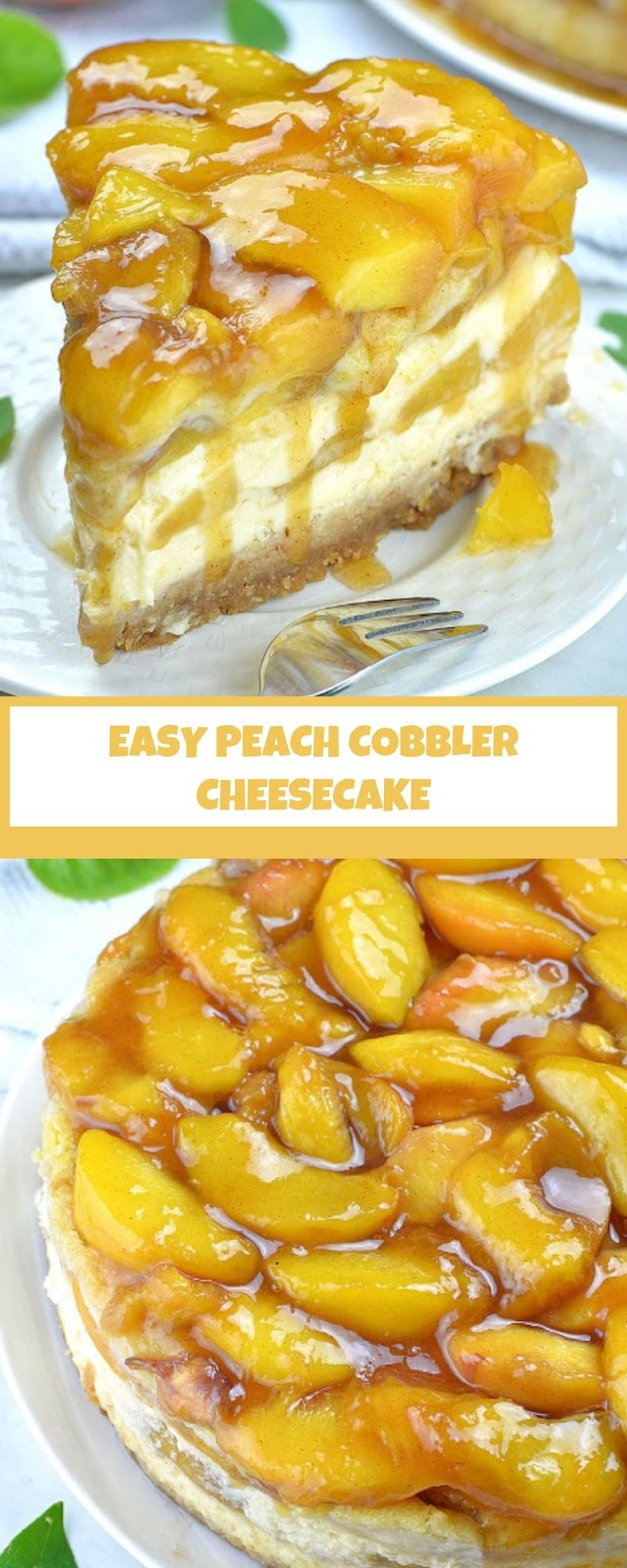 EASY PEACH COBBLER CHEESECAKE