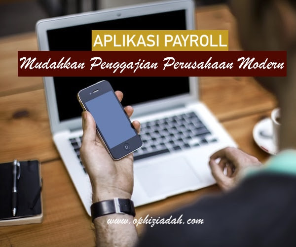 Aplikasi Payroll: Mudahkan Penggajian Perusahaan Modern