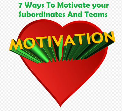 7 Ways To Motivate your Subordinates And Teams