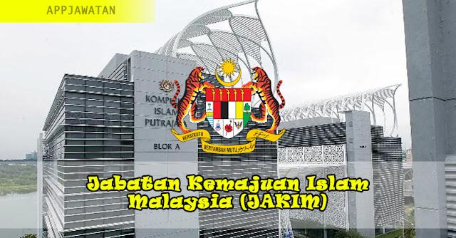 Jawatan Kosong di Jabatan Kemajuan Islam Malaysia (JAKIM)