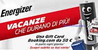 Logo Energizer ''Vacanze che durano di più'': vinci 92 card Booking da 50€