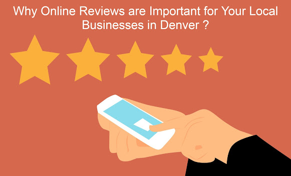 Why Online Reviews are Important for Your Local Businesses in Denver ?