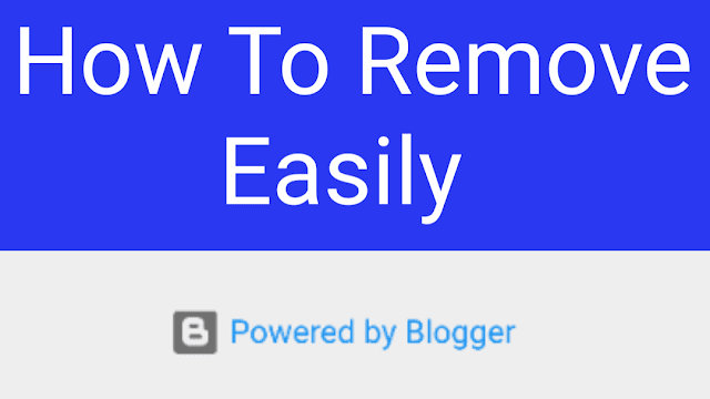 Remove 'Powered By Blogger' Footer Credit In Blogger