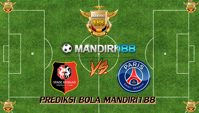 AGEN BOLA - Prediksi Rennes vs Paris Saint Germain 31 Januari 2018