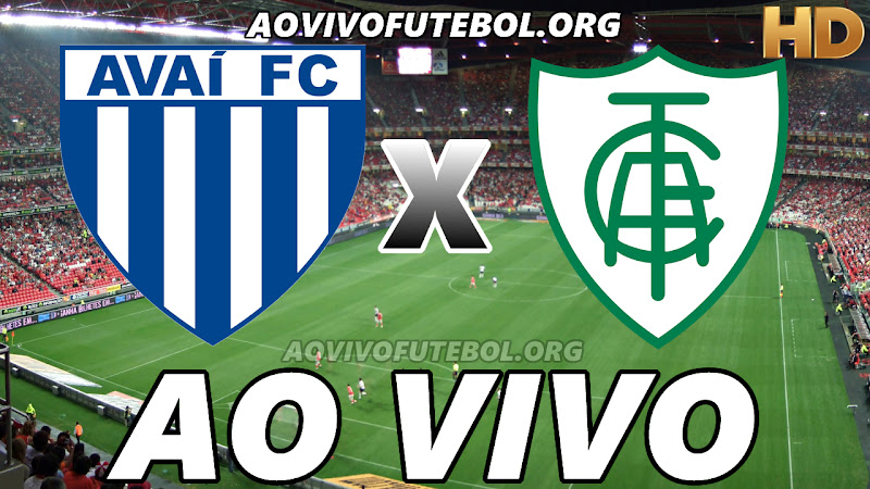 Avaí x América Mineiro Ao Vivo HD Online