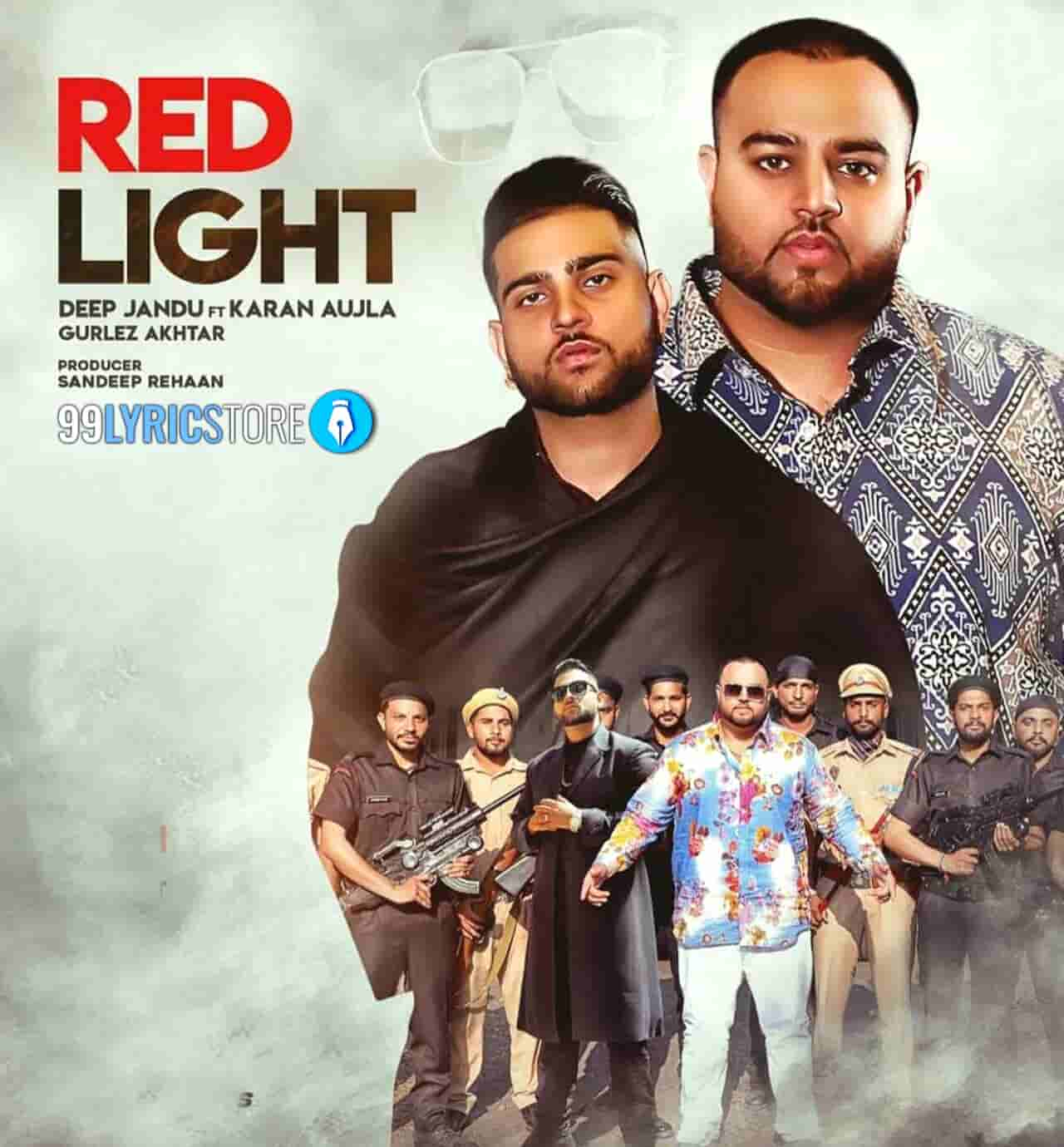 Red Light Punjabi Song Sung by deep ft. Karan Aujla and Gurlez Akhtar