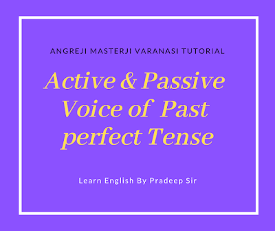 Active And Passive Voice Rules Of Past Perfect Tense With
