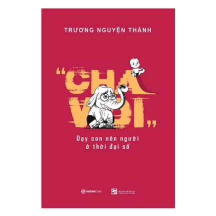 Cha Voi - Dạy Con Nên Người Ở Thời Đại Số ebook PDF EPUB AWZ3 PRC MOBI