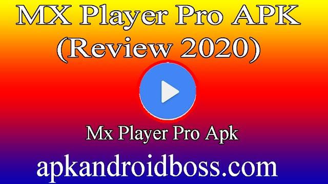 MX Player Pro APK (Review 2020)