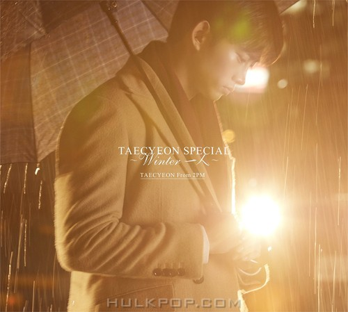 TAECYEON (From 2PM) – TAECYEON SPECIAL ~Winter 一人~