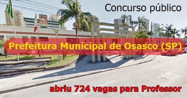 Concurso Prefeitura de Osasco SP: abriu 724 vagas para Professor