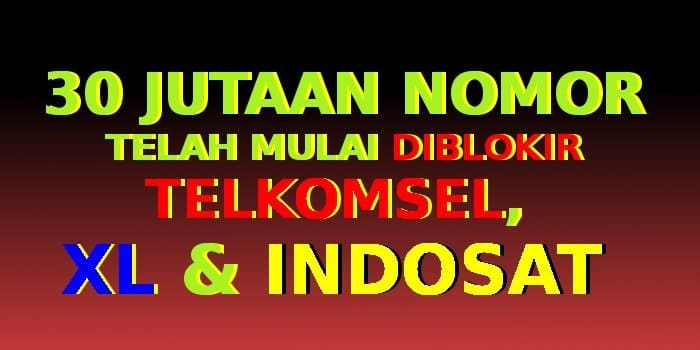 30 Jutaan Nomor Telah Diblokir Telkomsel Xl Dan Indosat Ooredoo