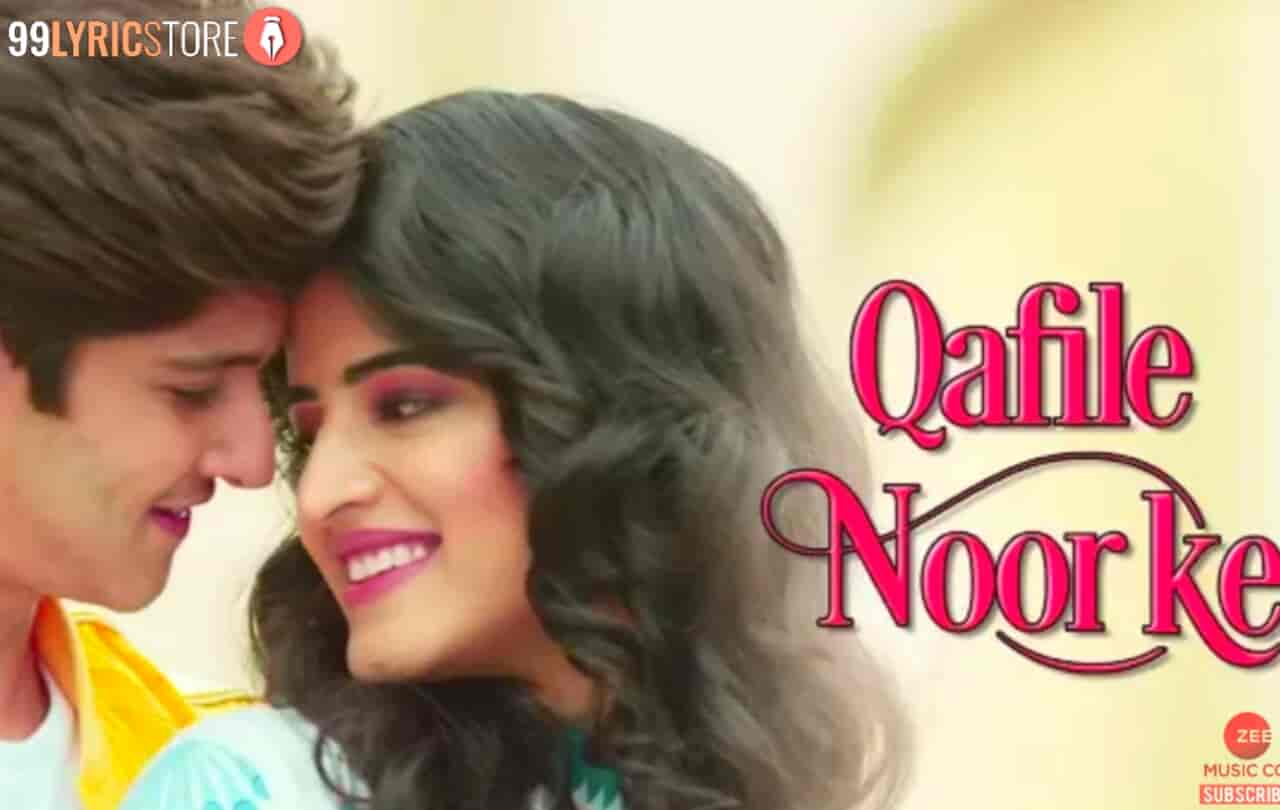 Qafile Noor Ke Lyrics :- A beautiful hindi song which is titled Qafile Noor Ke sung in the voice of Yasser Desai. Rohan Mehra and Vinali Bhatnagar are featuring in this song as a lead roles. Music of this song given by Rashid Khan while this beautiful song S Faheem Ahmed. This song is presented by Zee Music Company label.