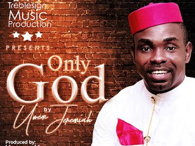 DOWNLOAD MP3: Uwem Jeremiah - Only God + Omodot || @uwem_jeremiah