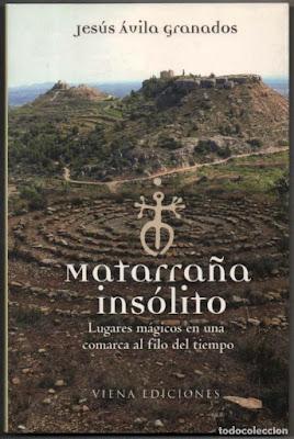 Matarraña insólito: Lugares mágicos en una comarca al filo del tiempo.