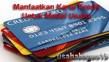 Anda ingin membuka perjuangan namun tidak punya modal Modal Usaha Dari Kartu Kredit