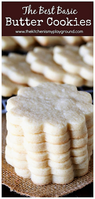 "How to Make Basic Rolled Butter Cookies: Step-By-Step ~ These rich-flavored tender-yet-sturdy cookies that are just perfect for decorating.  A little ""secret"" ingredient makes the dough easy to roll & keeps it workable.  www.thekitchenismyplayground.com"