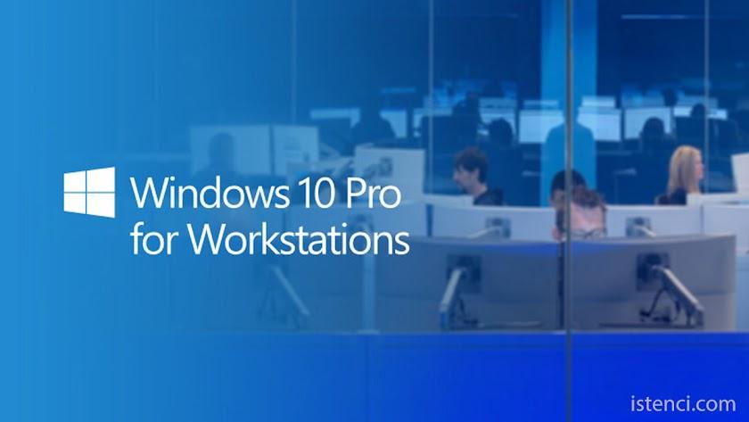 Windows 10 Pro for Workstations nedir?