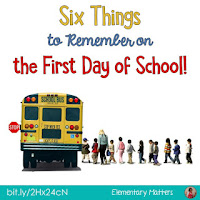 https://www.elementarymatters.com/2013/08/six-things-to-remember-on-first-day-of.html