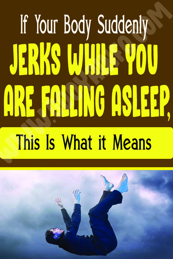 If Your Body Suddenly Jerks While You Are Falling Asleep, This Is What it Means