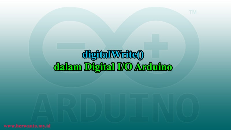 Fungsi digitalWrite()