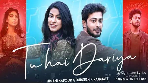 Tu Hai Dariya Lyrics - Himani Kapoor & Durgesh Rajbhatt