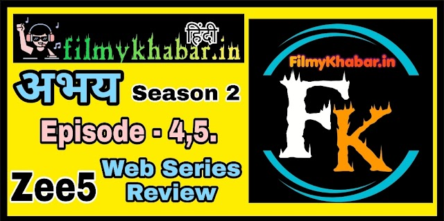Abhay Season 2 Episode 4, 5 Web Series Review In Hindi