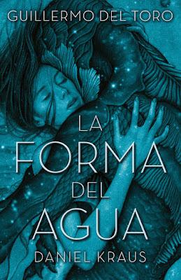 Libro - LA FORMA DEL AGUA. Guillermo del Toro & Daniel Kraus (Umbriel - 27 Febrero 2018) NOVELA DE LA PELICULA portada