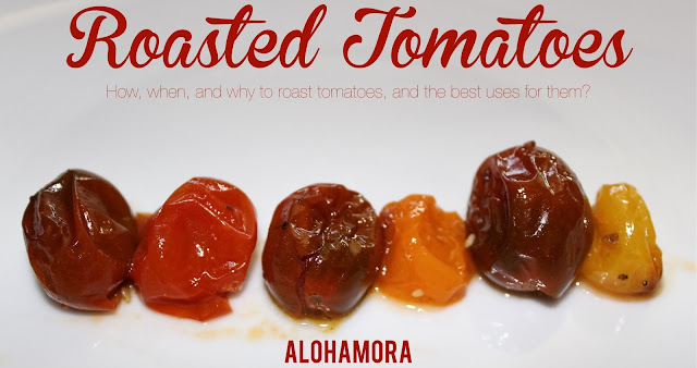 Roast Tomatoes.  Recipe and how to roast them, and why you should roast them.  They are delicious, quick to make in less than 30 minutes, and you can save money by not wasting food.  Delicious and nutritious. Alohamora Open a Book http://www.alohamoraopenabook.blogspot.com/ healthy, diet friendly, easy and simple to make, flavorful, gluten free, nut free, allergy free delicious, use on pasta, pizza, salads, appetizer, dinner and more.