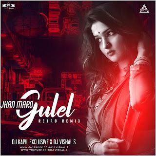 JHAN MARO GULEL - RETRO REMIX - DJ KAPIL EXCLUSIVE X DJ VISHAL S