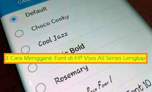 3 Cara Mengganti Font di HP Vivo All Series Lengkap