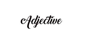 Materi Adjective Dalam Bahasa Inggris Beserta Contoh Kalimat Dan Daftar Kata Lengkap