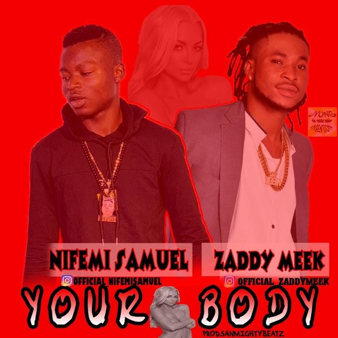[Music] Nifemi Samuel ft Zaddy Meek - Your Body