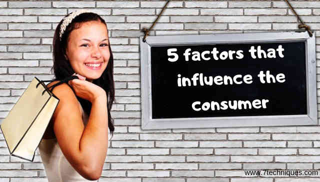 5 factors that influence the consumer