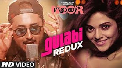 Gulabi Redux Lyrics - Yash Narvekar | Noor | Sonakshi Sinha
